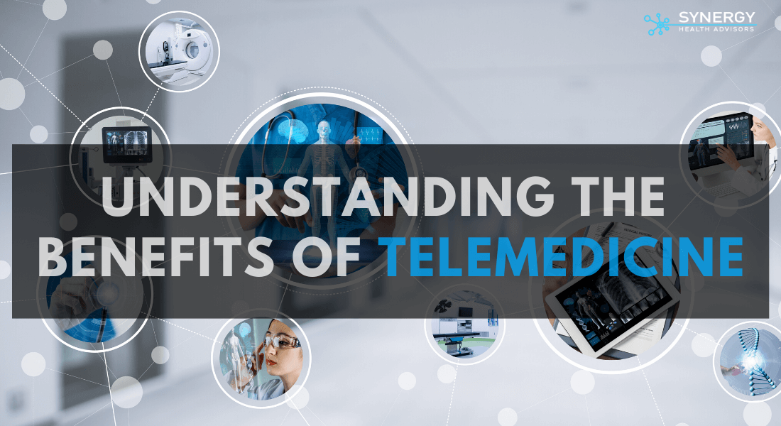 Understanding the benefits of Telemedicine